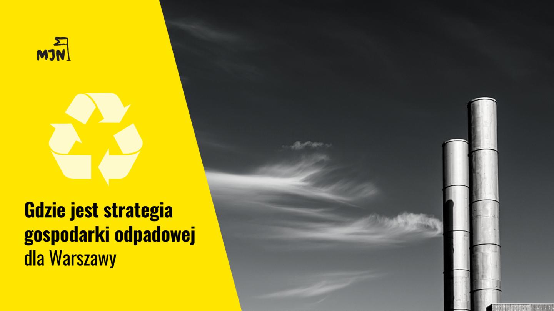 Gdzie jest strategia gospodarki odpadowej dla Warszawy