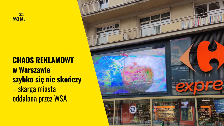 Chaos reklamowy wWarszawie szybko się nieskończy – skarga miasta oddalona przezWSA