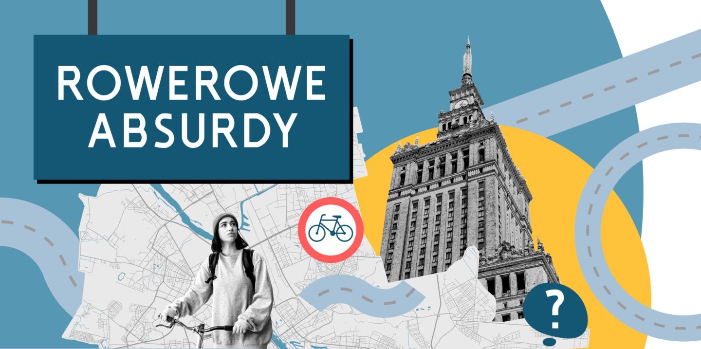 Pomóżcie nam stworzyć listę warszawskich absurdów rowerowych